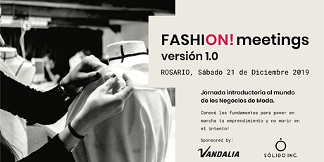 FASHION! MEETINGS 1.0 - Jornada introductoria a los Negocios de Moda entradas