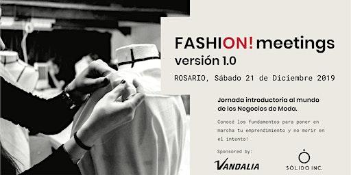 FASHION! MEETINGS 1.0 - Jornada introductoria a los Negocios de Moda