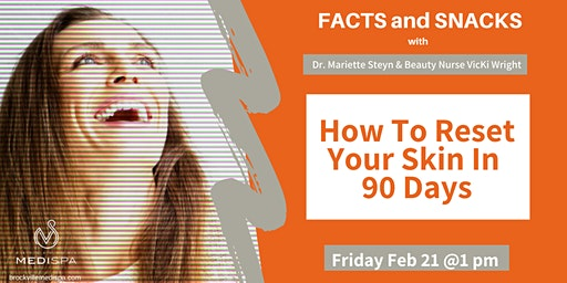 Facts and Snacks: Reset Your Skin In 90 Days