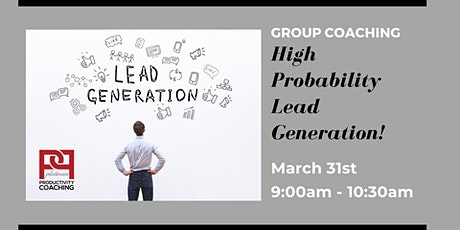 PPC Group Coaching: High Probability Lead Generation! tickets