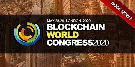 BLOCKCHAIN WORLD CONGRESS 2020 tickets