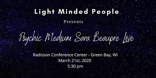 Light Minded People Presents Psychic Medium Sara Beaupre LIVE ~ Green Bay