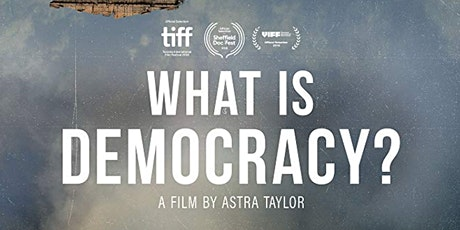 What Is Democracy? A Screening + Q&A with Astra Taylor tickets