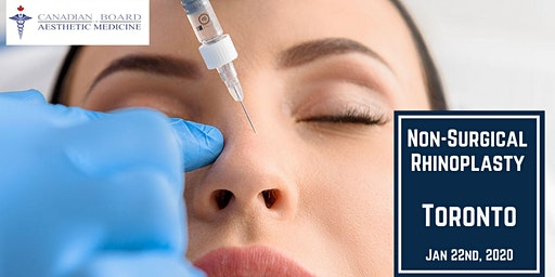 Non-Surgical Rhinoplasty  Course– Toronto: Jan 22, 2020 (8:30am to 12pm)