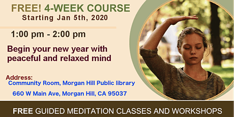 Start your new year with 4 week Meditation course in Morgan Hill, CA tickets