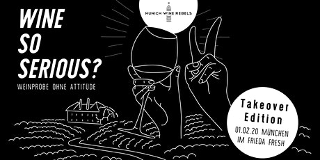 Munich Wine Rebels - PopUp Wine Tasting + Dinner - TAKEOVER EDITION! Tickets