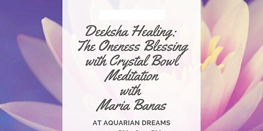 Deeksha Oneness Blessing with Crystal Bowl Meditation