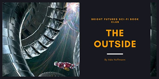 Bright Futures Sci-Fi Book Club: The Outside by Ada Hoffmann