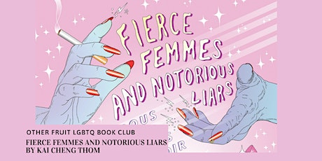 Other Fruit LGBTQ Book Club: Fierce Femmes and Notorious Liars tickets