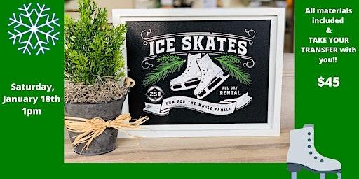 """""""Ice Skates"""" Framed Chalk Sign Workshop"""