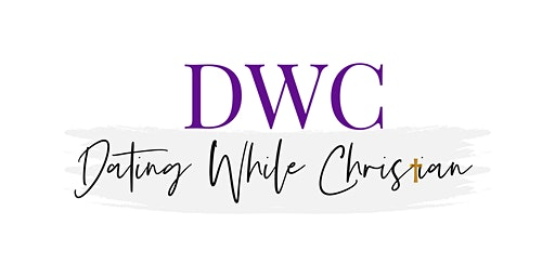 Dating While Christian: 2nd Edition