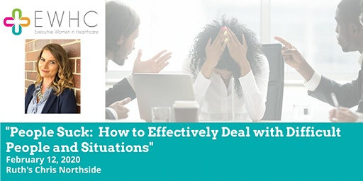"""""""People Suck:  How to Effectively Deal with Difficult People & Situations"""""""