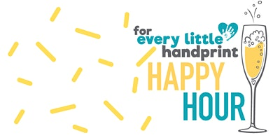 For Every Little Handprint Happy Hour
