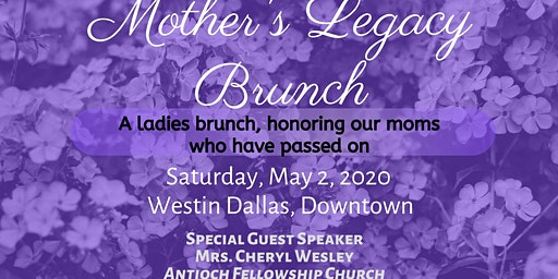 Mother's Legacy Brunch (honoring mothers who have passed on)