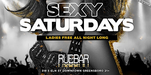 Sexy Saturdays @ RUE BAR! Ladies FREE All Night(RSVP ONLY) Each & Every Saturday!