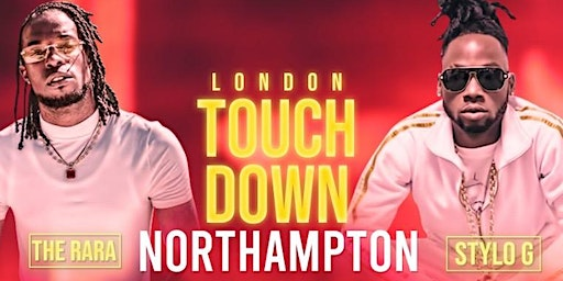 LONDON TOUCH DOWN NORTHAMPTON