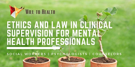 WEBINAR Ethics and Law in Clinical Supervision for Mental Health - 6 CEs tickets