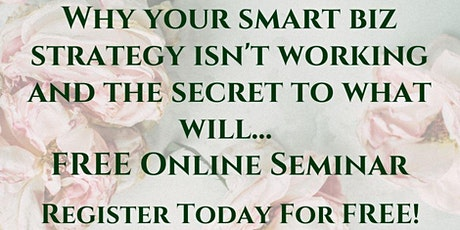 Why your smart biz strategy isn't working (FREE Event) December 17,19 + 21 tickets
