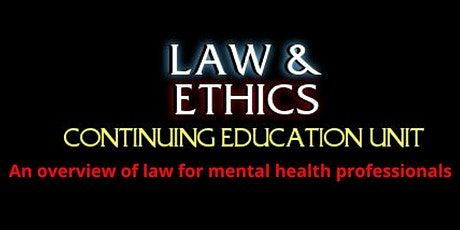 Law and Ethics: An overview of law for mental health professionals - 6 CEs tickets