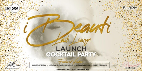 iBeauti Lash Lounge Launch & Cocktail Party tickets