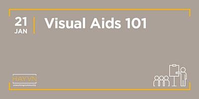 HAYVN+WORKSHOP%3A+Visual+Aids+101