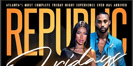 After the work-week, enjoy REPUBLIC Fridays with Live Music·Great Food·DJs tickets