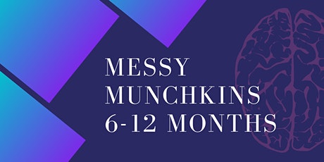 Messy Munchkins (6-12 months) tickets