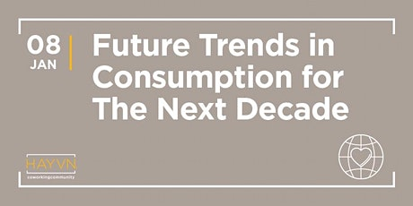 HAYVN WORKSHOP: The Future of Consumption, Marketing Series tickets