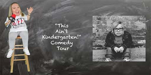 This Ain't Kindergarten! Comedy Tour at Dillinger's!