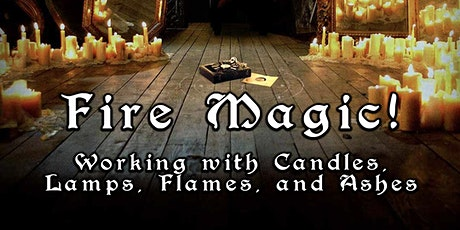Fire Magic! Working with Candles, Lamps, Flames, and Ashes tickets