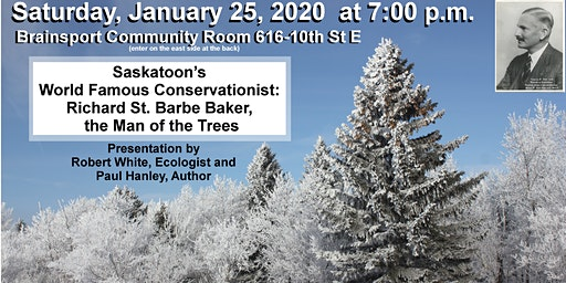Saskatoon's World Famous Conservationist: Richard St. Barbe Baker