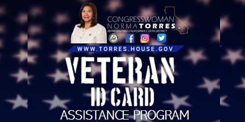 CONGRESSWOMAN NORMA TORRES— VETERAN ID CARD ASSISTANCE PROGRAM