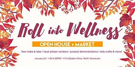 Roll into Wellness Open House + Market tickets