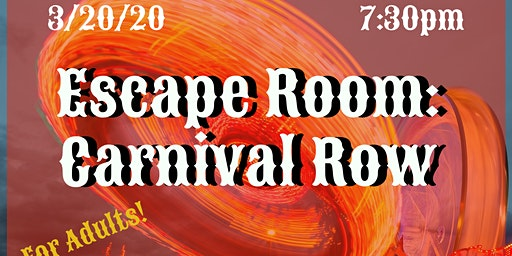 Escape Room: Carnival Row  (18+ years)