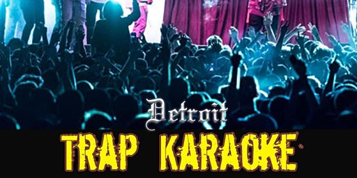 Detroit Trap Karaoke Kings