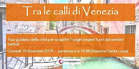 Tra le calli di Venezia biglietti