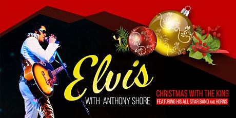 Anthony Shore's Christmas With The King tickets