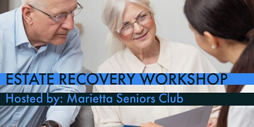 Estate Recovery Workshop: Know Your Loved One's Rights
