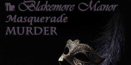 The Blakemore Manor Masquerade Murder tickets