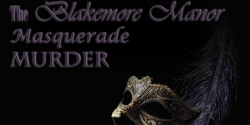 The Blakemore Manor Masquerade Murder