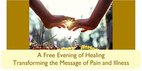 FREE Evening: Transforming the Message of Pain and Illness tickets