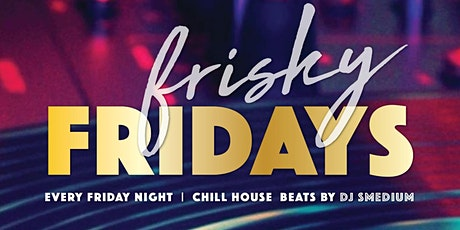 Frisky Fridays tickets