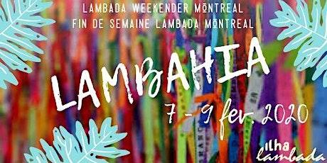 'Lambahia' Lambada weekender Montreal billets