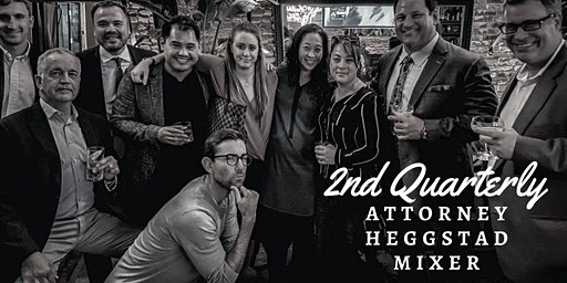 2nd Quarterly Attorney Heggstad Mixer
