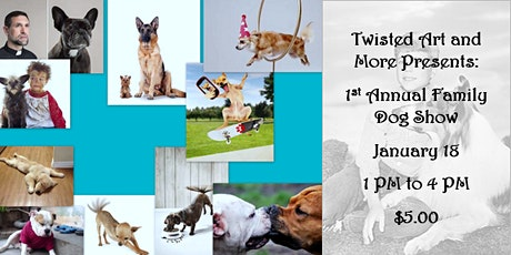 Twisted Art and More Presents: 1st Annual Family Dog Show tickets