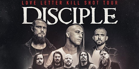 Love Letter Kill Shot Tour : Disciple/ War Of Ages / Paradise Now tickets