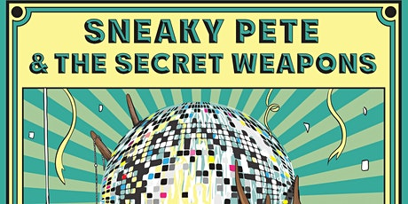 Sneaky Pete and The Secret Weapons: New Years Eve at the Elks Lodge tickets