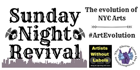 Sunday Night Revival, NYC's newest Curated Open Mic tickets