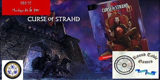D&D 5E Mondays 2020 Curse of Strahd at Round Table Games