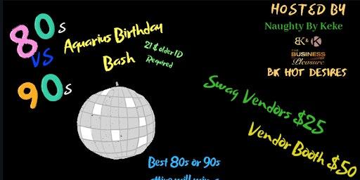 80's VS 90's Aquarius Birthday Bash